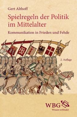 Spielregeln der Politik im Mittelalter von Althoff,  Gerd