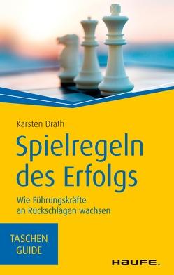 Spielregeln des Erfolgs von Drath,  Karsten