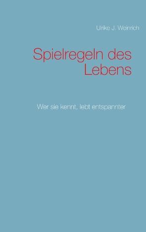 Spielregeln des Lebens von Weinrich,  Ulrike J.
