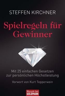 Spielregeln für Gewinner von Kirchner,  Steffen