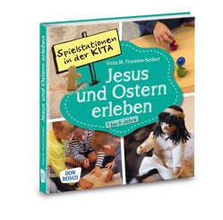 Spielstationen in der Kita. Jesus und Ostern erleben. 1 bis 6 Jahre von Fromme-Seifert,  Viola M.