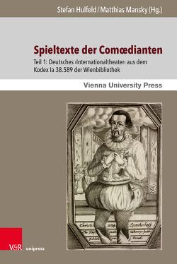 Spieltexte der Comœdianten von Hulfeld,  Stefan, Mansky,  Matthias
