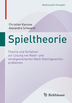 Spieltheorie von Kanzow,  Christian, Schwartz,  Alexandra