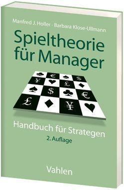 Spieltheorie für Manager von Holler,  Manfred J., Klose-Ullmann,  Barbara