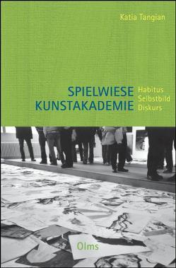 Spielwiese Kunstakademie: Habitus, Selbstbild, Diskurs von Tangian,  Katia