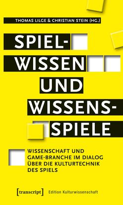 Spielwissen und Wissensspiele von Lilge,  Thomas, Stein,  Christian