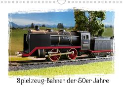 Spielzeug-Bahnen der 50er Jahre (Wandkalender 2020 DIN A4 quer) von Huschka,  Klaus-Peter
