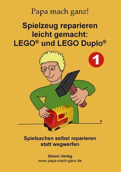 Spielzeug reparieren leicht gemacht: LEGO® und LEGO Duplo® von Papa mach ganz!