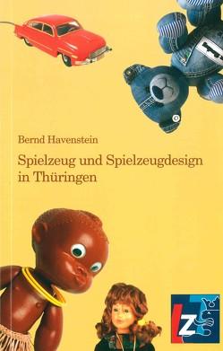 Spielzeug und Spielzeugdesign in Thüringen von Havenstein,  Bernd