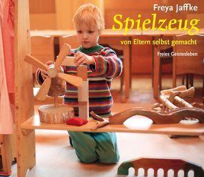 Spielzeug von Eltern selbstgemacht von Jaffke,  Freya