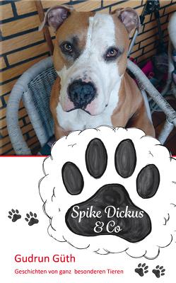 Spike Dickus & Co von Güth,  Gudrun