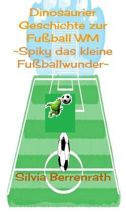 Spiky das kleine Fußballwunder von Berrenrath,  Silvia