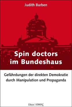 Spin doctors im Bundeshaus von Barben,  Judith