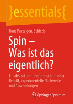 Spin – Was ist das eigentlich? von Paetz gen. Schieck,  Hans
