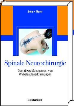 Spinale Neurochirurgie von Börm,  Wolfgang, Meyer,  Frerk