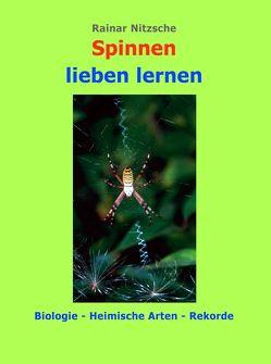 Spinnen lieben lernen von Nitzsche,  Rainar