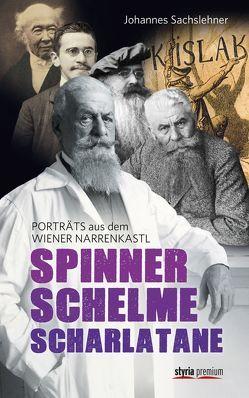 Spinner, Schelme, Scharlatane von Sachslehner,  Johannes