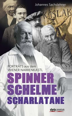 Spinner. Schelme. Scharlatane von Behr,  Martin, Dienes,  Gerhard, Grundner,  Reinhart