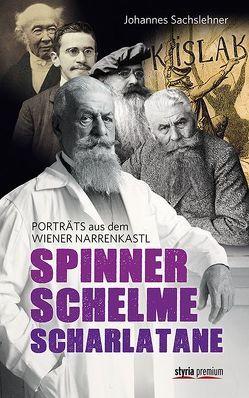 Spinner. Schelme. Scharlatane von Sachslehner,  Johannes