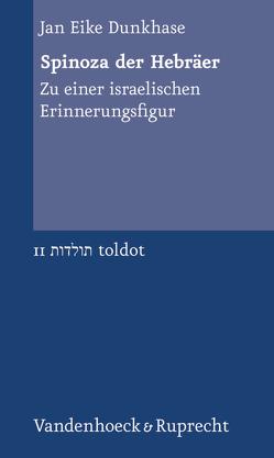 Spinoza der Hebräer von Dunkhase,  Jan Eike