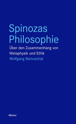 Spinozas Philosophie von Bartuschat,  Wolfgang