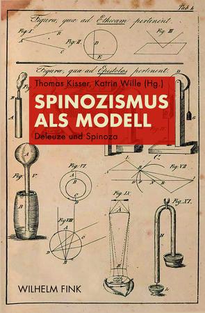 Spinozismus als Modell von Kisser,  Thomas, Wille,  Katrin