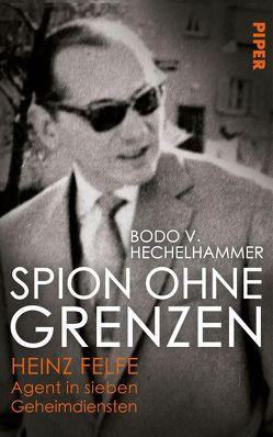 Spion ohne Grenzen von Hechelhammer,  Bodo V.