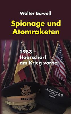 Spionage und Atomraketen von Bawell,  Walter