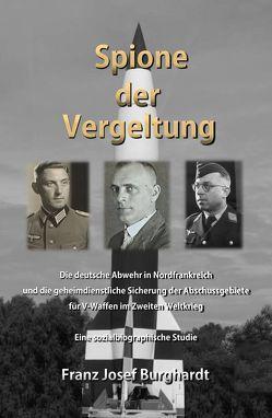 Spione der Vergeltung von Burghardt,  Franz Josef