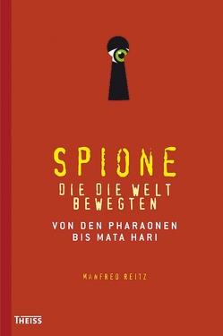 Spione, die die Welt bewegten von Reitz,  Manfred