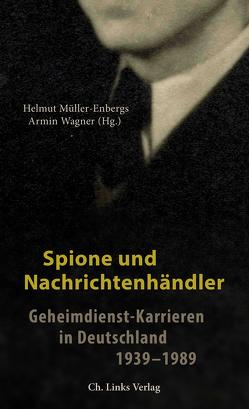 Spione und Nachrichtenhändler von Müller-Enbergs,  Helmut, Wagner,  Armin