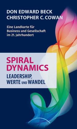 Spiral Dynamics von Beck,  Don Edward, Cowan,  Christopher C., Polonyi,  Carl