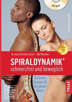 Spiraldynamik – schmerzfrei und beweglich von Larsen,  Christian, Miescher,  Bea