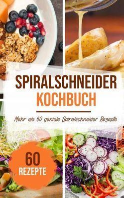 Spiralschneider Kochbuch von Stein,  Sabrina