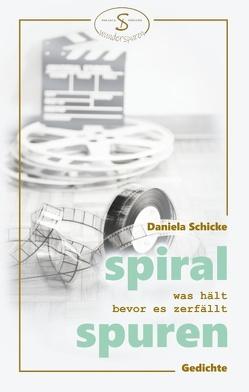 spiralspuren von Schicke,  Daniela