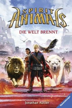 Spirit Animals, Band 11: Die Welt brennt von Auxier,  Jonathan, Pflüger,  Friedrich