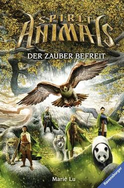 Spirit Animals, Band 7: Der Zauber befreit von Lu,  Marie, Ströle,  Wolfram