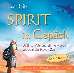 SPIRIT IM GEPÄCK. Delfine, Wale und Sternenwesen – Leben in der Neuen Zeit von Biritz,  Lisa