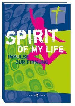 Spirit of my life von Jansen,  Peter, Leitschuh,  Marcus C.