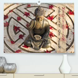 SPIRIT OF ZEN Meditation (Premium, hochwertiger DIN A2 Wandkalender 2021, Kunstdruck in Hochglanz) von Wuchenauer pixelrohkost.de,  Markus