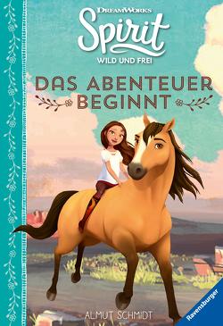 Spirit Wild und Frei: Das Abenteuer beginnt von DreamWorks Animation L.L.C., Schmidt,  Almut