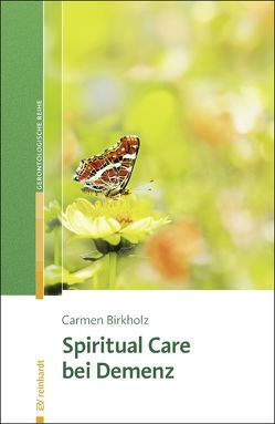 Spiritual Care bei Demenz von Birkholz,  Carmen