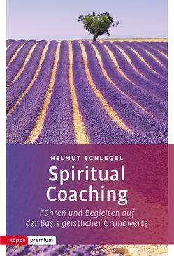 Spiritual Coaching von Schlegel,  Helmut