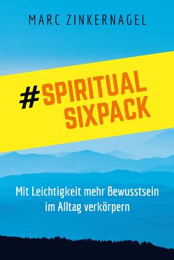 Spiritual Sixpack von Zinkernagel,  Marc