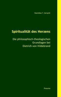 Spiritualität des Herzens von Schindlbeck,  Robert, Ulrich,  Herbert, Zarzycki,  Stanisław T