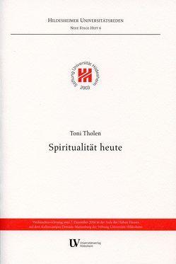 Spiritualität heute von Tholen,  Toni