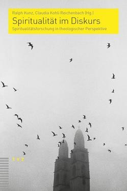 Spiritualität im Diskurs von Kohli Reichenbach,  Claudia, Kunz,  Ralph
