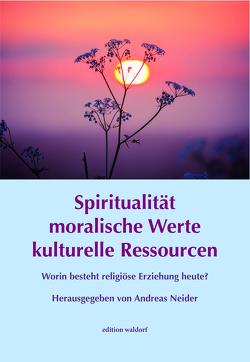 Spiritualität moralische Werte kulturelle Ressourcen von Neider,  Andreas