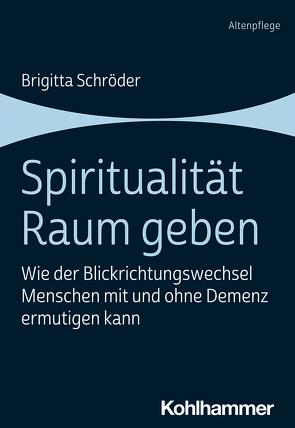 Spiritualität Raum geben von Schröder,  Brigitta
