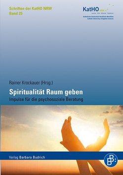 Spiritualität Raum geben von Krockauer,  Rainer
